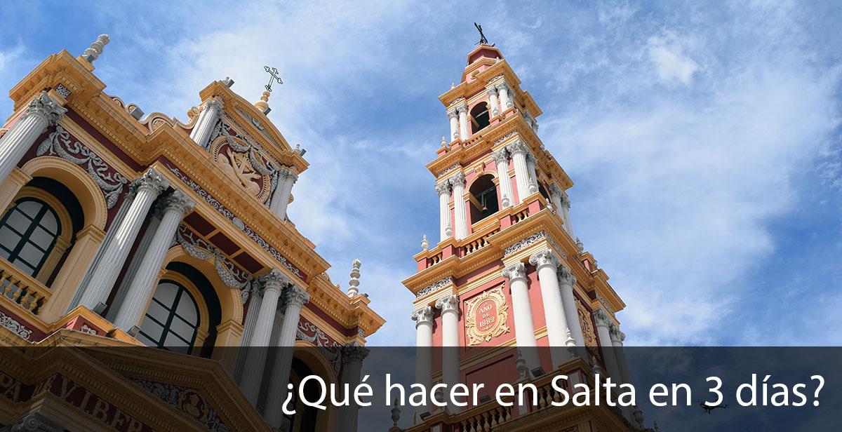 Que hacer en la ciudad de Salta en 3 días