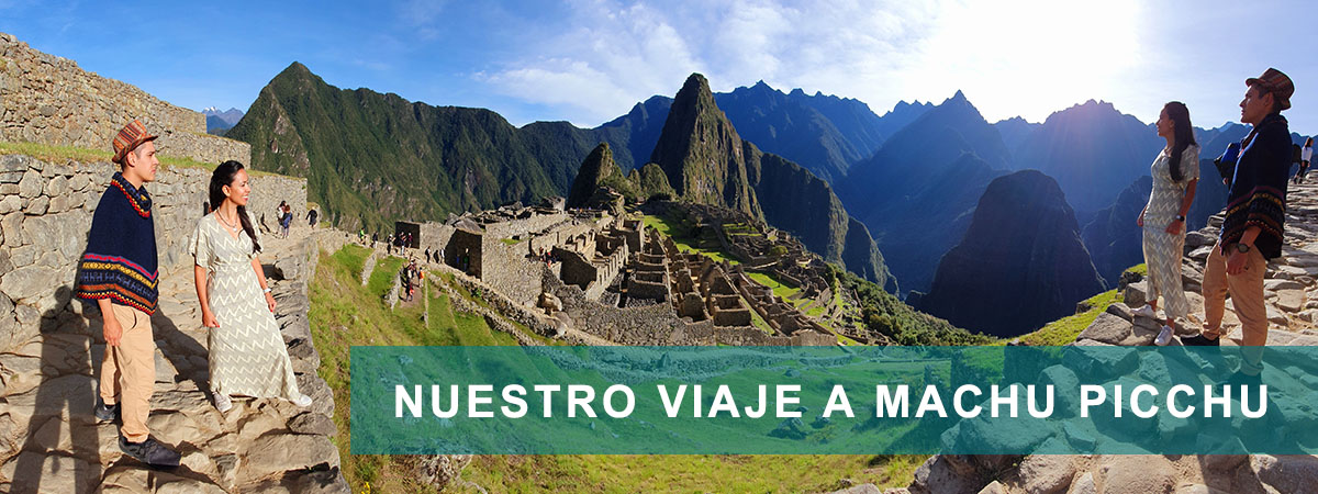Nuestro viaje a Machu Picchu